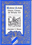Medieval Ballads : Chivalry, Romance, and Everyday Life: A Critical Anthology, , 0820431397
