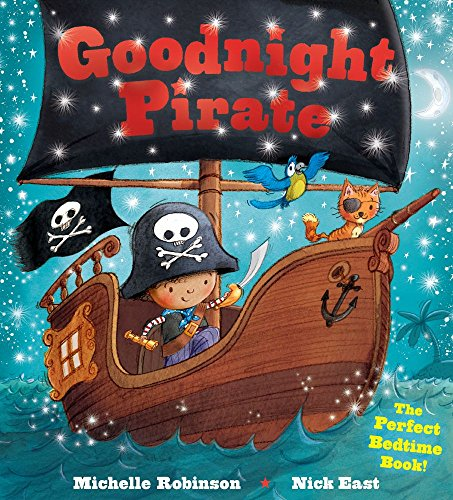 Goodnight Pirate: The Perfect Bedtime Book! (Goodnight Series) -