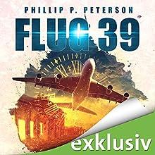 Flug 39 Hörbuch von Phillip Peterson Gesprochen von: Heiko Grauel