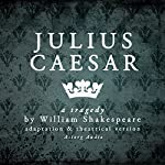 Julius Caesar: a tragedy by William Shakespeare | William Shakespeare