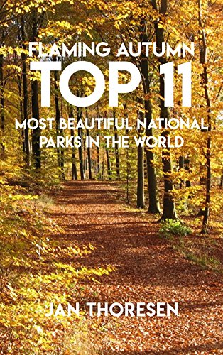 - Flaming Autumn Top 11 Most Beautiful National Parks In The World