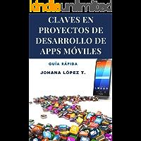 Claves en PROYECTOS de Desarrollo de APPS MÓVILES (Spanish Edition)