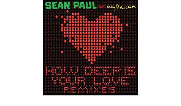 sean paul - how deep is your love (feat. kelly rowland) mp3