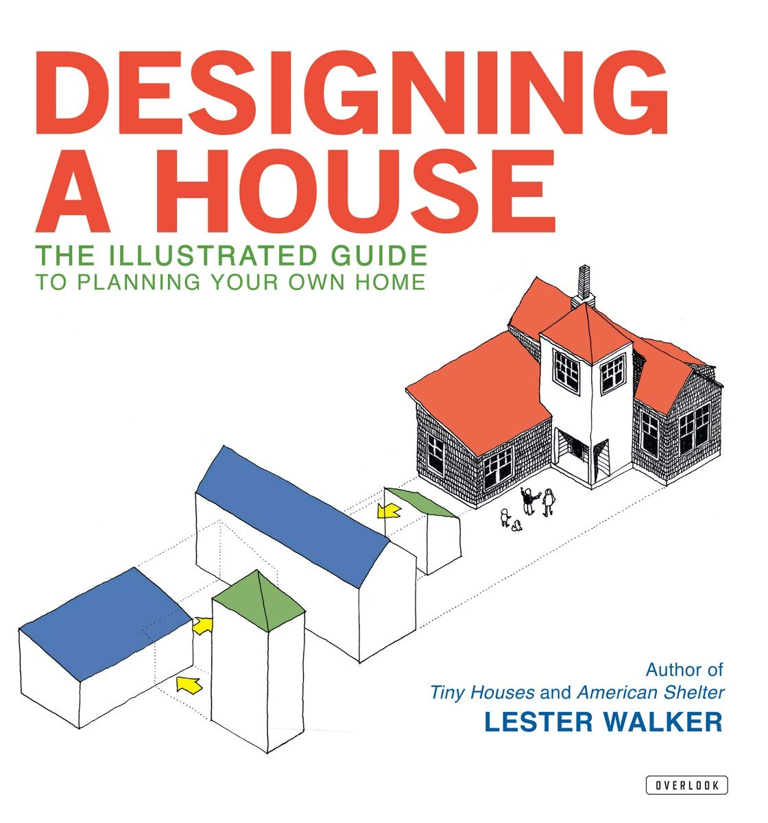 Designing A House: An Illustrated Guide To Planning Your Own Home Hardcover  U2013 July 4, 2012