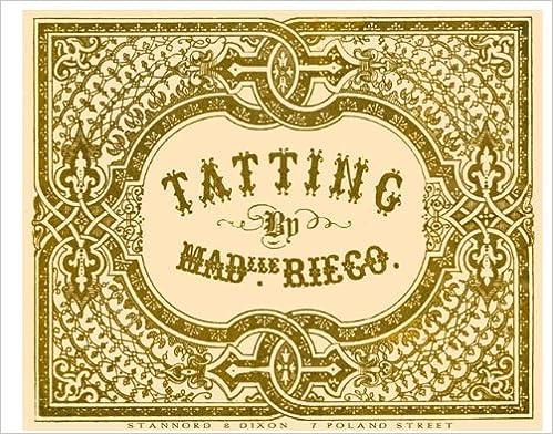 The Tatting Book #1 by Mdlle Riego de la Branchardiere