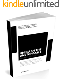 Unleash Your Unstoppable Business Edition: The 10 Commandments For Entrepreneurs Who Want To  Rapidly Build An Unstoppable Business