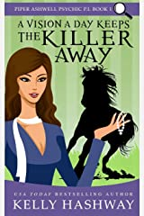 A Vision a Day Keeps the Killer Away (Piper Ashwell Psychic P.I.) (Volume 1)