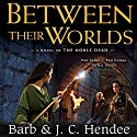 Between Their Worlds Audiobook by Barb Hendee, J. C. Hendee Narrated by Tanya Eby