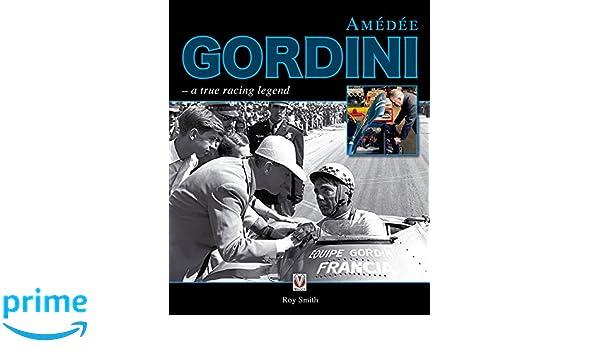 Amedee Gordini : A True Racing Legend: Amazon.es: Roy P. Smith: Libros en idiomas extranjeros