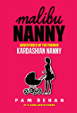 Malibu Nanny: Adventures of the Former Kardashian Nanny