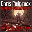 Dark Recollections: Adrian's Undead Diary, Volume 1 Hörbuch von Chris Philbrook Gesprochen von: James Foster