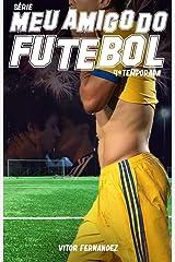 Meu Amigo do Futebol: 4ª Temporada eBook Kindle