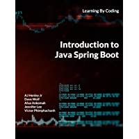 Introduction to Java Spring Boot: Learning By Coding