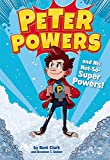 img - for Peter Powers and His Not-So-Super Powers! book / textbook / text book