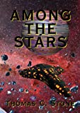 Among the Stars, Thomas C. Stone, 1877557285