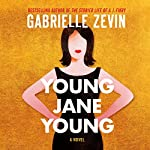 Young Jane Young: A Novel | Gabrielle Zevin