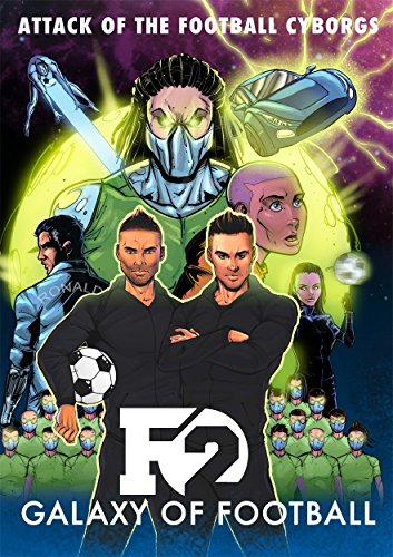 F2: Galaxy of Football: Attack of the Football Cyborgs (THE FOOTBALL BOOK OF THE - F2 Sports