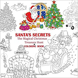 amazoncom santas secrets the magical christmas treasure hunt and coloring book 9781944287344 ciparum llc books