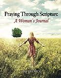 Praying Through Scripture: A Woman's Journal