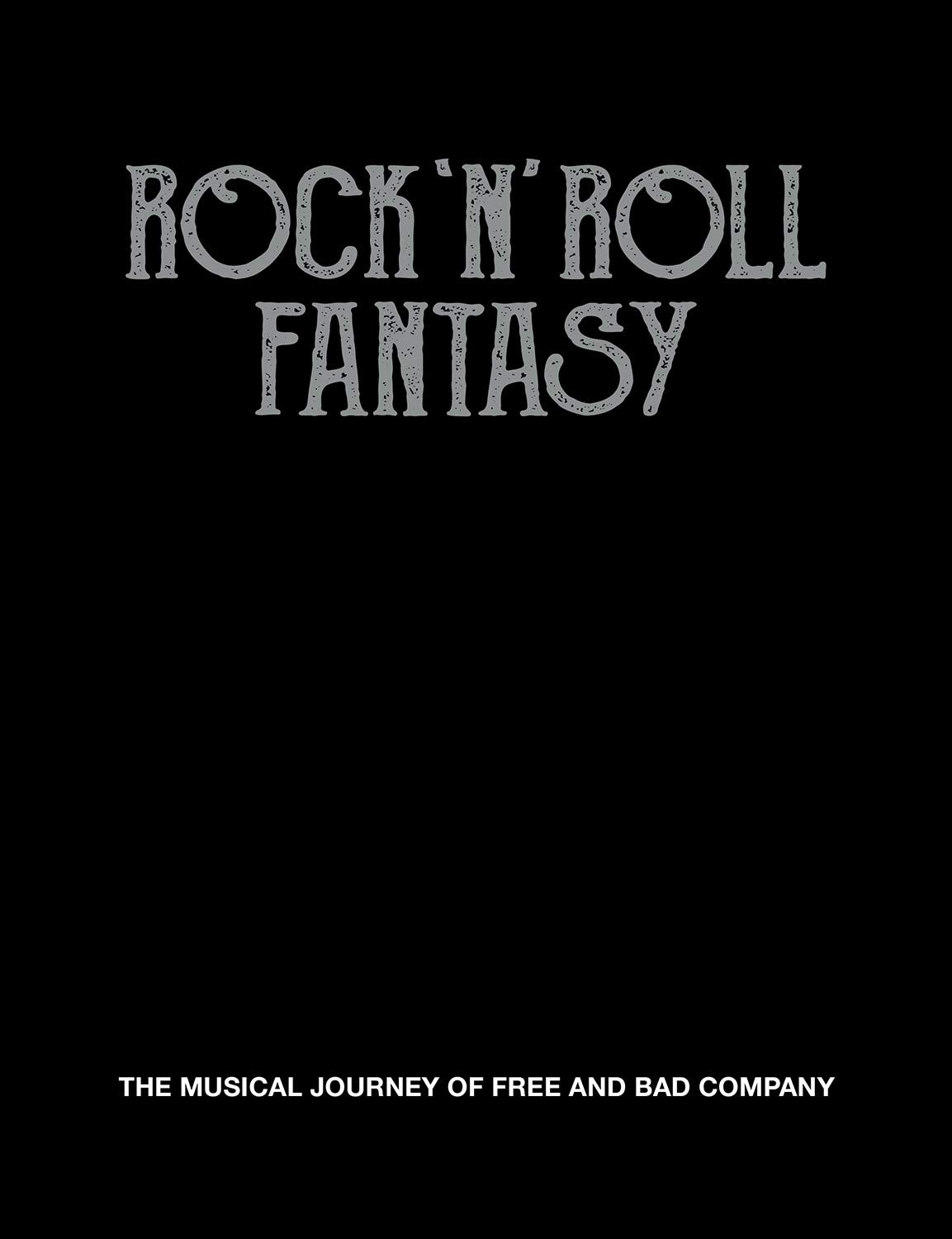 Rock 'N' Roll Fantasy – The Musical Journey of Free and Bad Company pdf epub