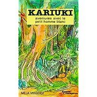 Kariuki.aventures avec le petit homme bl