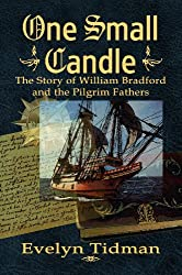 ONE SMALL CANDLE, The Story of William Bradford and the Pilgrim Fathers