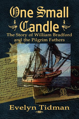 (ONE SMALL CANDLE, The Story of William Bradford and the Pilgrim Fathers)