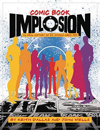 Comic Book Implosion: An Oral History of DC Comics Circa 1978 (1978 Marvel Comic Book)