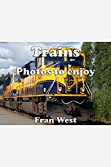 Trains: Photos to enjoy (a children's picture book) Kindle Edition