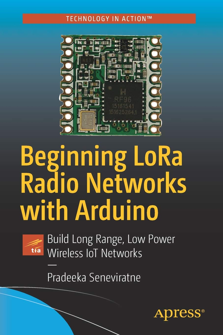 Beginning LoRa Radio Networks with Arduino: Build Long Range, Low