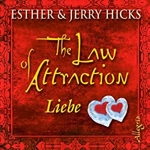 The Law of Attraction. Liebe Hörbuch