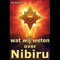wat wij weten over Nibiru (De onzichtbare planeet Book 3)