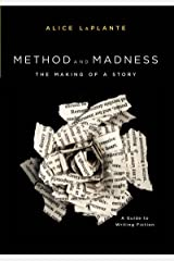 Method and Madness: The Making of a Story: A Guide to Writing Fiction Paperback