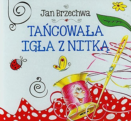 Tancowala Igla Z Nitka Amazones Jan Brzechwa Libros En