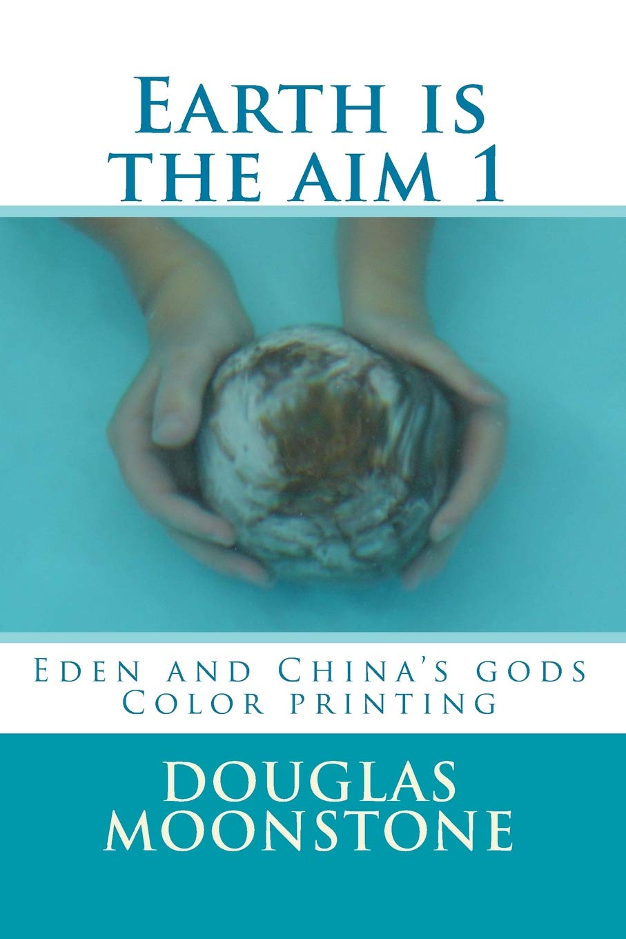 Read Online Earth is the aim 1: Eden and China's gods Color printing (Volume 1) ebook