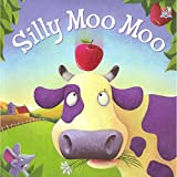 img - for Silly Moo Moo by Karen King and Marina Le Ray (1-Jan-2010) Paperback book / textbook / text book