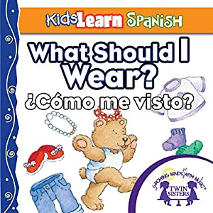 Kids Learn Spanish: What Should I Wear? (Clothing) Audiobook