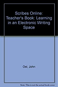 Scribes Online, learning in an Electronic Writing Space - Teacher's Book (CyberJourneys)