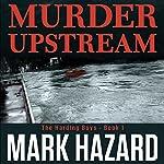 Murder Upstream: A Detective Mystery: Harding Boys, Book 1 | Mark Hazard