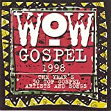 : Wow Gospel 1998: The Year's 30 Top Gospel Artists And Songs