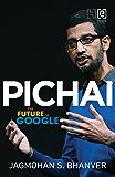 Pichai: The Future of Google