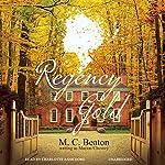 Regency Gold: The Regency Intrigue Series, Book 2 | M. C. Beaton