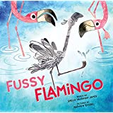 Fussy Flamingo: A Funny Baby Animal Book for Kids (Includes Cool Flamingo Facts!)