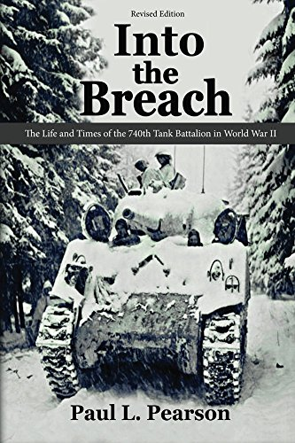 Into the Breach: The Life and Times of the 740th Tank Battalion in World War II, Revised -