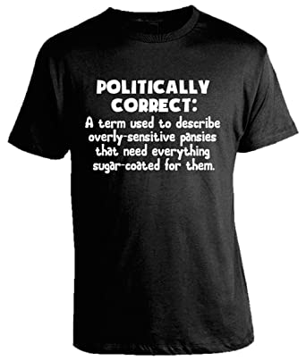 9f69cb147 Epicdelusion Politically Correct T-Shirt - Republican Shirts - Conservative  T-Shirts - Offensive