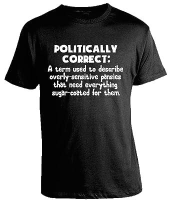 Amazon.com: Offensive Shirts - Politically Correct T-Shirt: Clothing