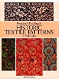 img - for Historic Textile Patterns in Full Color (Dover Pictorial Archives) by Friedrich Fischbach (1992-08-31) book / textbook / text book