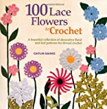 100 Lace Flowers to Crochet, Caitlin Sainio, 1250019036