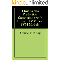 TIme Series Prediction Comparison with Linear, HMM, and SVM Models (English Edition)