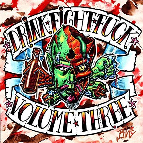 Drink, Fight, Fuck Vol. 3 - Drinks Three
